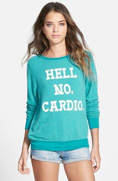 Wildfox hell no cardio sweater - basically me lolz Cute Gym Outfits, Funny Outfits, Pretty Outfits, Pretty Clothes, Stupid T Shirts, Cool T Shirts, Tee Shirts, Calgary, Columbia