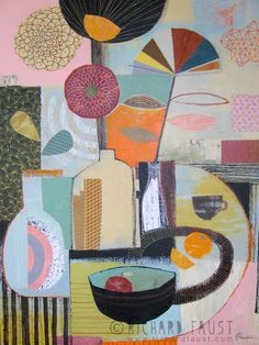 ©Richard Faust - 'Still Life' Acrylic and collage on canvas. www.richardfaust.com