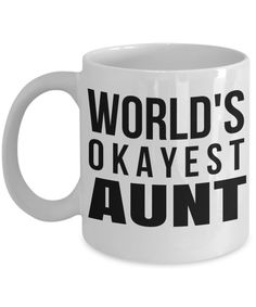 Great Aunt Mug - Best Aunt Mug - Great Aunt Gifts - Birthday Gift For Aunt - Aunt and Niece Gifts - Aunt Gifts From Nephew - Worlds Okayest Aunt White Mug  #yesecart #gift #giftforher #christmasgift #coffeelover #giftforhim #coffeemug #customgift