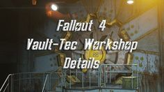 Permalink to Fallout 4 Vault-Tec Workshop Details and Release Date