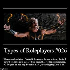 Yeah, guilty as heck about being this type of roleplayer.