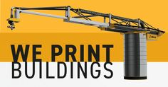 We are the first to assemble a mobile 3D printer capable of printing buildings from the inside.