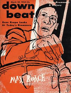 Max Roach on the cover of Down Beat, 1958. From 101 Kick-Ass Music Covers: The most awesome, iconic and controversial music magazine images of the last 80 years. Compiled by Newmanology and the good folks at Adweek magazine. See the full collection of covers here: http://www.adweek.com/news/press/101-kick-ass-music-covers-156788