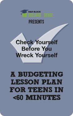 Lesson Plan – Teen Finance – How and why budgeting is important and how to budget your daily life.