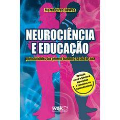 Livro - Neurociência e Educação - Potencialidades dos Gêneros Humanos na Sala de Aula