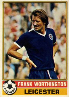 Frank Worthington of Leicester City in Soccer Cards, Football Cards, Football Players, Baseball Cards, Frank Worthington, Sport English, Leicester City Fc, Football Stickers, Everton Fc