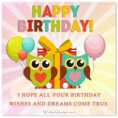 Happy Birthday Card: I hope all your birthday wishes and dreams come true.
