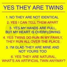 Identical twins comebacks :) I love this! Question I have to answer ALL the time! Mine are not identical twins but the same questions occur Twin Girls, Twin Sisters, Twin Babies, Baby Twins, Triplets, Twin Quotes, Mom Quotes, Twin Humor, Mom Humor