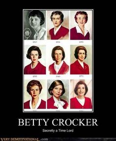 Betty Crocker | 12 Pop Culture Icons Who Are Probably Time Lords<<< Betty Crocker.... Homestucks take her down.
