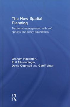 The new spatial planning : territorial management with soft spaces and fuzzy boundaries / Graham Haughton ... [et al.]. Routledge, 2010