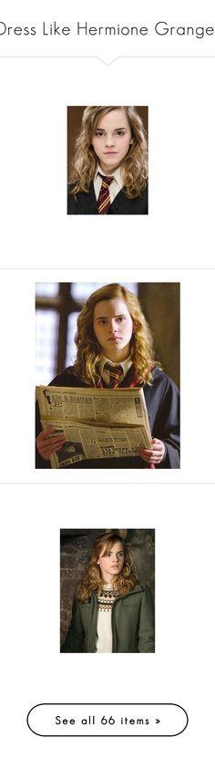 """Dress Like Hermione Granger"" by elizabethcarter ❤ liked on Polyvore featuring harry potter, emma watson, hp, pictures, people, hermione, hermione granger, backgrounds, icons and harry potter pictures"