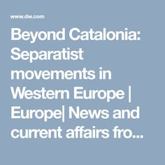 Beyond Catalonia: Separatist movements in Western Europe | Europe| News and current affairs from around the continent | DW | 30.09.2017