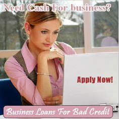 Loans for bad credit provide instant cash for business. You do not have to worry about credit score while applying for this loan service.