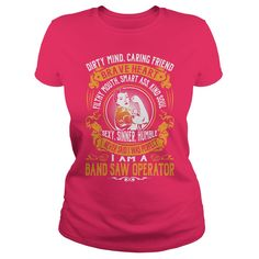 Band Saw Operator - I Never Said I Was Perfect #gift #ideas #Popular #Everything #Videos #Shop #Animals #pets #Architecture #Art #Cars #motorcycles #Celebrities #DIY #crafts #Design #Education #Entertainment #Food #drink #Gardening #Geek #Hair #beauty #Health #fitness #History #Holidays #events #Home decor #Humor #Illustrations #posters #Kids #parenting #Men #Outdoors #Photography #Products #Quotes #Science #nature #Sports #Tattoos #Technology #Travel #Weddings #Women