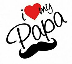 Quote Svg love my Papa SVG, I love my papa Silhouette, love Silhouette,SVG files for Silhouette Ca Love U Papa, I Love My Father, Father Daughter Quotes, Fathers Day Quotes, I Love My Dad, Fathers Love, Happy Fathers Day, J'aime Mes Parents, Love My Parents Quotes