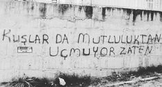 Sokak duvarlarn adeta konuturan birbirinden ilginç duvar yazlar vizibot Interesting wall summers vizibot that inhabits the street walls Wall Quotes, Book Quotes, Text Quotes, Arabic Quotes, Funny Quotes, Graffiti, Note To Self, Cool Words, Karma
