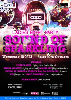 "Wednesday, April 10 2013 Ladies Night Party ""SOUND OF SPARKLING"" Start 10pm Onwards. Rasuna Epicentrum, Kuningan, Jakarta Selatan 12940. Reservations : 021-29941282"