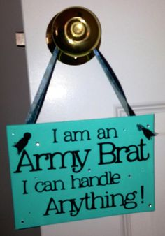 Military Brats ARE resilient!  Army Brat sign by Craftyinmypjs on Etsy