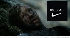 Just do it! - Game Of Thrones Memes