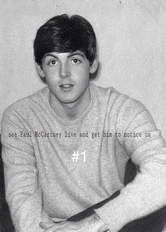 #1: see Paul McCartney live
