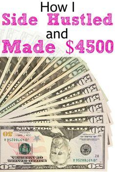 How I Side Hustled and Made Over $4500 Side hustling, making extra money, making money