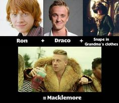 Macklemore - I always thought he looked a bit like Rupert Grint