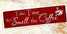 Coffee Wood Sign Coffee Decor Kitchen Decor Take Time to Smell the Coffee by MulberryCreek.
