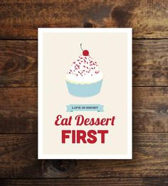 Eat Dessert First Print by Graphic Anthology on Scoutmob Shoppe Food Tasting, Little Cakes, Eat Dessert First, First Photo, Poster Prints, Posters, Presentation, Desserts, Tours