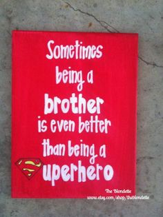 Sometimes being a brother is even better than being a superhero 9 x 12 canvas sign batman superman captain america via Etsy