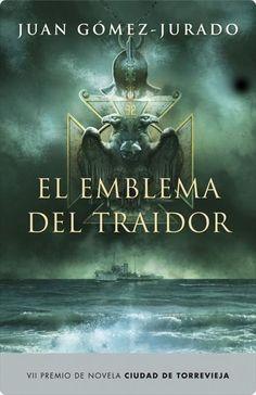 El emblema del traidor - Juan Gomez-Jurado