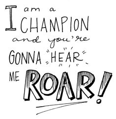 Katy Perry - I am a champion and you're gonna hear me roar