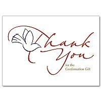 """Front Text:    Thank You   for the Confirmation Gift    Bible Verse:  Galatians 5:22  …the fruit of the Spirit is love, joy, peace, patience, kindness, generosity, faithfulness… Galatians 5:22    """"Thank You"""" in red Italic lettering integrated with the image of a white dove.    Size: 3.5 x 5  http://www.printeryhouse.org/ProdPage.asp?Prod=TN13"""