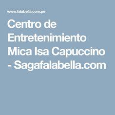 Centro de Entretenimiento Mica Isa Capuccino - Sagafalabella.com