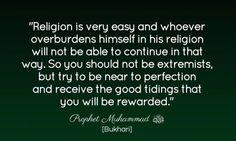 """Those who go to extremes are doomed"" Prophet Muhammad (pbuh).  [Muslim]"