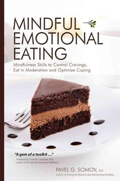 Mindful Emotional Eating: Mindfulness Skills to Control Cravings, Eat in Moderation and Optimize Coping
