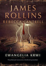 Zakon Sangwinistów. Tom 1. Ewangelia krwi - Cantrell Rebecca, Rollins James / Cantrell Rebecca / za 28,46 zł | Ebook empik.com