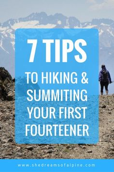 7 Tips to Hiking & Summiting Your First Fourteener  In this post I review planning, training, and 7 tips to set yourself up for a successful summit of a 14er mountain.