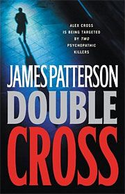Double Cross by James Patterson is the 13th novel in the Alex Cross series featuring Detective Alex Cross. It was released on November 13, 2007. On December 2, 2007 Double Cross became the number 1 best seller in the New York Times.