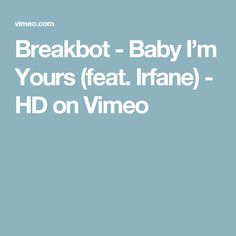 Breakbot - Baby I'm Yours (feat. Irfane) - HD on Vimeo