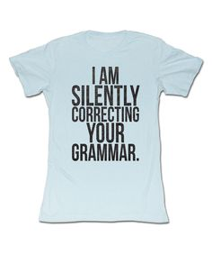 "american classics originals Baby Blue Silently ""I am Silently Correcting Your Grammar"" funny t-shirt"
