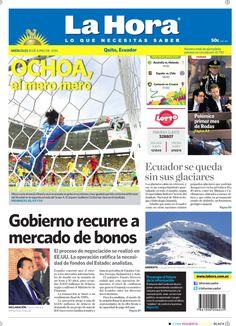 Los temas detacados son: Ochoa, el mero mero, Ecuador se queda sin sus glaciares, Gobierno recurre a mercado de bonos, preocupa el futuro de la infornmación y Polémico primer mes de Rodas.