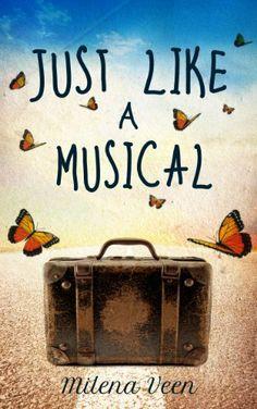 Just Like a Musical by Milena Veen, http://www.amazon.com/dp/B00HBQUDKS/ref=cm_sw_r_pi_dp_faOitb1EK43H7