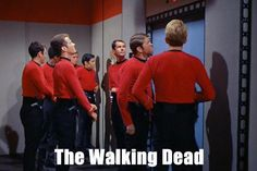 The Star Trek Redshirts: proudly walking on the meme front.