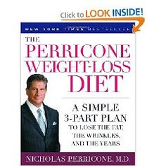 The Perricone Weight-Loss Diet: A Simple 3-Part Plan to Lose the Fat, the Wrinkles, and the Years $11.56