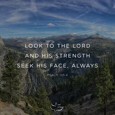 """Look to the Lord and his strength. Seek his face always."" Psalm 105:4 #bibleverse #scripture #bible #jesus #maranatha #inspiration #church #maranathamusic"