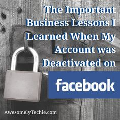 Important Business Lessons I Learned After My #Facebook Account Got Deactivated