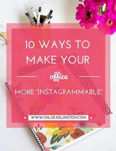 10 easy ways to make your office, desk or work space more instagrammable! Including DIY tutorials, free printables and lots of creative ideas...