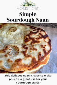 This simple sourdough naan recipe will become a family favorite in no time! Made just a few ingredients it's a great use for your sourdough discard. Perfect for homemade pizzas too! Make sure to pin the recipe so you can find it whenever you need it! #holisticish #sourdoughdiscard #sourdoughnaan #sourdoughrecipes