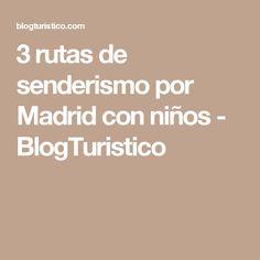 3 rutas de senderismo por Madrid con niños - BlogTuristico