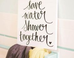 Hand painted wood sign: Save water shower together Quality Custom Furniture Decor Artwork & More by RESPACEinc